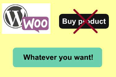 """How to Change the """"Buy product"""" Button Text in Woocommerce Sitewide"""